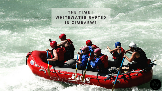 The time I whitewater rafted in Zimbabwe