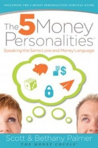 The Five Money Personalities by Scott and Bethany Palmer