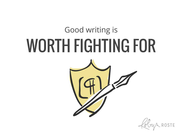 Good writing is worth fighting for