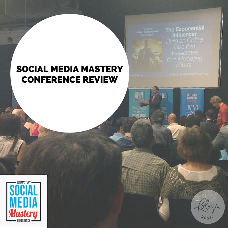 Social Media Mastery Conference Review 2016