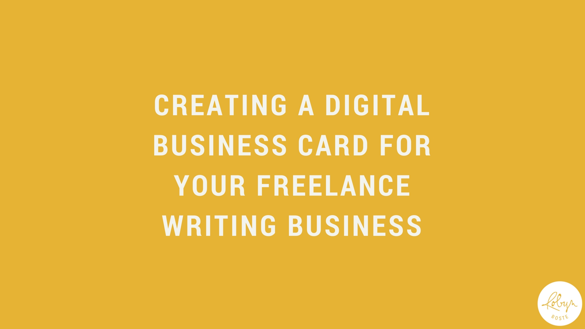 Creating a digital business card for your freelance writing business