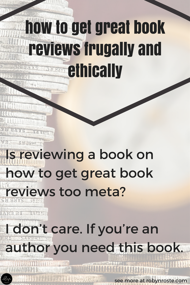 Is reviewing a book on how to get great book reviews too meta?  I don't care. If you're an author you need this book.  First of all, this isn't something you read once and memorize. It's the text book of getting book reviews. Covering the gambit in six sections plus appendices, How to Get Great Book Reviews addresses everything from Your Review-Getting Arsenal to You Have Your Review. Now What?