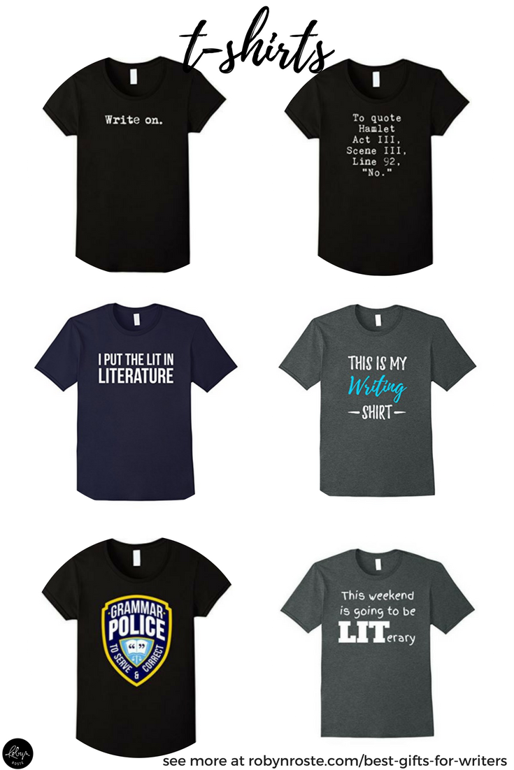 Writing T-shirts. These are perfect gifts for writers! What do you get the writer who has everything? Or, perhaps this is more accurate: Oh no! You drew THE WRITER for your secret Santa gift exchange and you have no clue what would make a good gift! Help! What are the best gifts for writers anyway? Is there a GIFT GUIDE? Yes, yes there is.