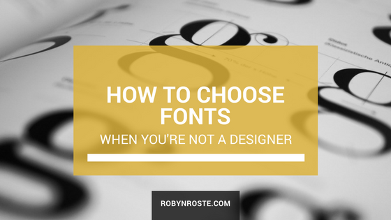 How to Choose Fonts for Your Website When You're Not a Designer