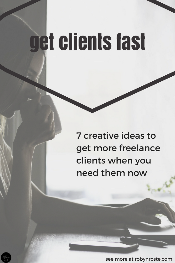 ">What do you do when you need clients NOW? How do you get more clients fast? These are the ultimate questions and when you're in this position, you don't have time to try things that ""might"" work. You need it to work. Now. Get more clients fast with these seven ideas. I can't guarantee they'll work, but they've worked for me so at least it's a starting point."