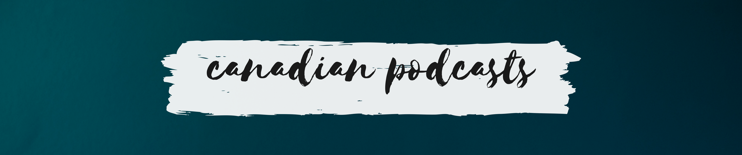 Podcasts for Writers Canadian Podcasts